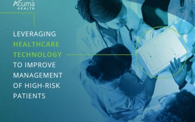 Leveraging Healthcare Technology Guide Now Available to Support Improved Management of High-Risk Patients and Patient Outcomes